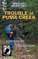 Go to record Trouble at Puma Creek : a Vietnam vet - a deadly hunt
