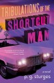 Go to record Tribulations of the shortcut man : a novel