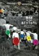 Go to record War of the buttons [videorecording]