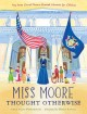Go to record Miss Moore thought otherwise : how Anne Carroll Moore crea...