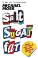 Go to record Salt, sugar, fat : how the food giants hooked us