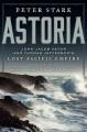 Go to record Astoria : John Jacob Astor and Thomas Jefferson's lost Pac...