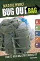 Go to record Build the perfect bug out bag : your 72-hour disaster surv...