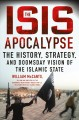 Go to record The ISIS apocalypse : the history, strategy, and doomsday ...