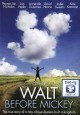 Go to record Walt before Mickey [videorecording]