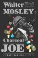 Go to record Charcoal Joe : an Easy Rawlins mystery