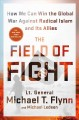Go to record The field of fight : how to win the global war against rad...