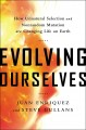 Go to record Evolving ourselves : how unnatural selection and nonrandom...