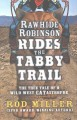 Go to record Rawhide Robinson rides the tabby trail : the true tale of ...