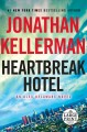 Go to record Heartbreak Hotel [text (large print)] : an Alex Delaware n...