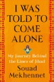 Go to record I was told to come alone : my journey behind the lines of ...