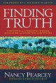 Go to record Finding truth : 5 principles for unmasking atheism, secula...