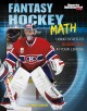 Go to record Fantasy hockey math : using stats to score big in your lea...