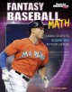 Go to record Fantasy baseball math : using stats to score big in your l...