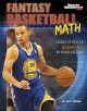 Go to record Fantasy basketball math : using stats to score big in your...