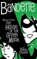 Go to record Bandette. Volume 3, The house of the green mask
