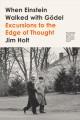 Go to record When Einstein walked with Gödel : excursions to the edge o...