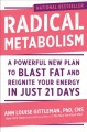 Go to record Radical metabolism : a powerful plan to blast fat and reig...