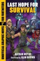 Go to record Last hope for survival : an unofficial graphic novel for F...
