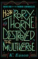 Go to record How Rory Thorne destroyed the multiverse