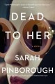 Go to record Dead to her : a novel