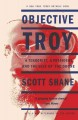 Go to record Objective Troy : a terrorist, a president, and the rise of...