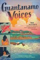 Go to record Guantanamo voices : true accounts from the world's most in...