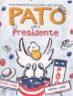 Go to record Pato para presidente